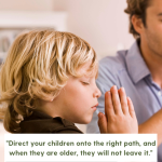 Parents should lead their children to God by showing them.